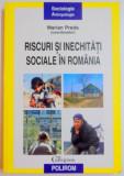 RISCURI SI INECHITATI SOCIALE IN ROMANIA de MARIAN PREDA , 2009, Polirom