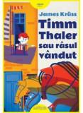Cumpara ieftin Timm Thaler sau rasul vandut - Editie ilustrata/James Kruss, Arthur