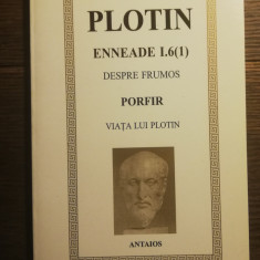 Plotin - Enneade I.6( 1) Despre frumos; Porfir - Viata lui Plotin