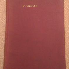 """,,Pardon""""! Revista umoristica in trei acte si un tablou - C.Ioan, A. Bacalbasa, Alta editura"""