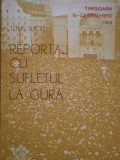 Reportaj Cu Sufletul La Gura Timisoara 16-22 Decembrie 1989 - Titus Suciu ,284577