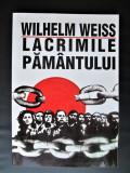 Carte, Rezistenta Anticomunista: Wilhelm Weiss, Lacrimile Pamantului
