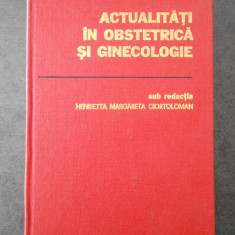 H. CIORTOLOMAN - ACTUALITATI IN OBSTETRICA GINECOLOGIE