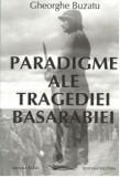 Paradigme ale tragediei Basarabiei | Gheorghe Buzatu