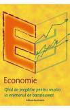 Economie. Ghid de pregatire pentru ecamenul de bacalaureat - nou/Mariana Iatagan