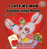 I Love My Mom: English Polish Bilingual Children's Book