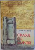 ORASUL CU AMINTIRI de TUDOR STEFANESCU , ilustratii de SANDU FLOREA , 1979