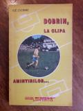 Dobrin, la clipa amintirilor... - Ilie Dobre / C22P