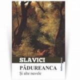 Padureanca si alte nuvele - Ioan Slavici