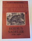 MUZEUL BRUKENTHAL. CABINETUL DE STAMPE, EGIDIUS SADELER 1570-1629