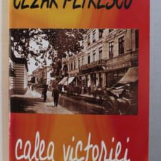 CALEA VICTORIEI de CEZAR PETRESCU , 2007