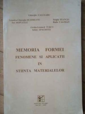Memoria Formei Fenomene Si Aplicatii In Stiinta Materialelor - Gh. Calugaru S.. Stanciu Leandru-gheorghe Bujorean,519306 foto