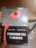 Psihosomatica feminina - Valeanu