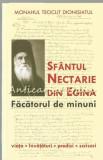 Sfantul Nectarie Din Egina. Facatorul De Minuni - Monahul Teoclit Dionisiatul