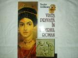 Teodor Iordănescu- Viața privată în Imperiul Roman, Ed. Vestala Bucuresti, 2003,