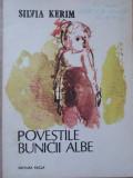 POVESTILE BUNICII ALBE. VOLUM ILUSTRAT DE CONSTANTIN BACIU-SILVIA KERIM