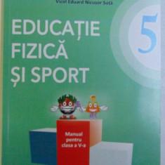 EDUCATIE FIZICA SI SPORT - MANUAL PENTRU CLASA A V - A de LAURENTIU OPREA ...NICUSOR SUTA , CONTINE CD , 2018