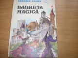 BAGHETA MAGICA ( 1985, format mai mare, ilustrata color ) *