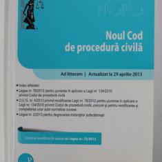 NOUL COD DE PROCEDURA CIVILA - CONTINE MODIFICARILE ADUSE DE LEGEA NR. 72 / 2013 , 2013