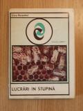 Cumpara ieftin LUCRARI IN STUPINA-CORA ROSENTHAL,COLECTIA CERES, r2a