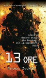 13 ore. Adevarul despre atacul din Benghazi, din 11 septembrie 2012/Mitchell Zuckoff