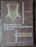 GEOMETRIE DESCRIPTIVA SI DESEN TEHNIC - J.MONCEA