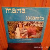 -Y- MARIA LATARETU - VA LAS CANTECELE MELE  - DISC VINIL LP