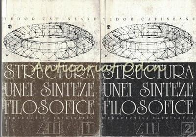 Structura Unei Sinteze Filosofice I, II - Tudor Catineanu