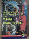 CELE NOUA INVATATURI ALE LUI THEOPHIL MAGUS DESPRE MAGIA TRANSILVANA-LEONARD OPREA