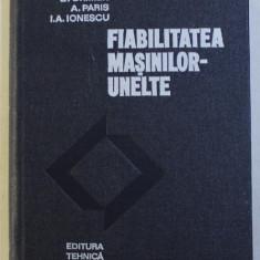 FIABILITATEA MASINILOR - UNELTE de A. OPREAN... I . A. IONESCU , 1979