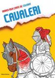 Cumpara ieftin Marea mea carte de colorat Cavaleri
