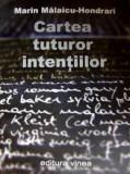 Marin Malaicu Hondrari, Cartea tuturor intentiilor