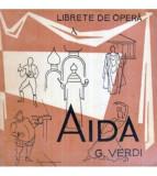 Giuseppe Verdi - Aida - Opera in 4 acte ( 7 tablouri )