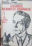 CALVARUL NEAMULUI ROMANESC DUPA 23 AUGUST 1944 GEN COL CTIN NICOLESCU DETINUTI P