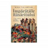 Imparatiile rasaritului, Curtea Veche Publishing