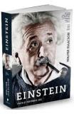 Einstein, viata si universul sau - Walter Isaacson