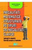 Inegalitati matemtice structurate pe tipuri de inegalitati clasice - Marius Dragan, I.V. Maftei