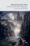 Crimele Din Rue Morgue Si Alte Povestiri. Edgar Allan Poe. Carte Pentru Toti. Vol. 187/Edgar Allan Poe