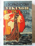 """VIKINGII IN ISTORIE"", F. Donald Logan, 1990, Alta editura, 1986"