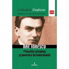 Nae Ionescu - filosoful playboy si povestea lui halucinanta/Dan Silviu Boerescu