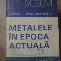 METALELE IN EPOCA ACTUALA - OVIDIU HATARASCU
