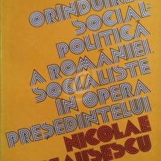 Oranduirea social-politica a Romaniei socialiste in opera presedintelui Nicolae Ceausescu
