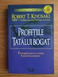 Robert T. Kiyosaki - Profeţiile tatălui bogat