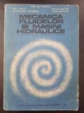 MECANICA FLUIDELOR SI MASINI HIDRAULICE - Ionescu, Matei, Anusa