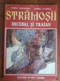 Stramosii, Decebal si Traian - Sandu Florea / R7P4F, Alta editura