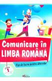Comunicare in limba romana. Fise de lucru pentru Abecedar - Clasa 1 - Marinela Chiriac