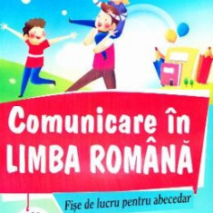 Comunicare in Limba romana - Fise de lucru pentru Abecedar - cls 1 - Model A - Marinela Chiriac