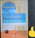 Fara rame fara soclu Mircea Deac
