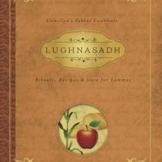Lughnasadh: Rituals, Recipes & Lore for Lammas