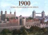 1900 Lumea in fotografii de epoca, Prior & Books